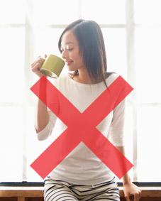 コーヒー、紅茶は、利尿作用があるので控えましょう。